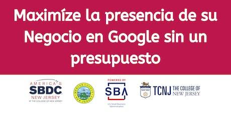 Maximíze la presencia de su negocio en Google sin un presupuesto tickets