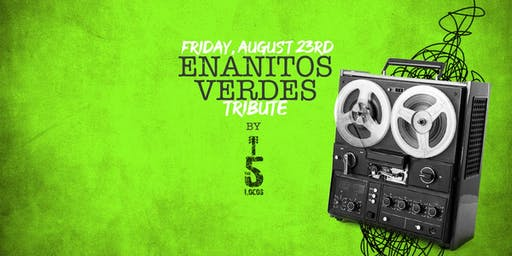 Enanitos Verdes Tribute by The 5 Locos