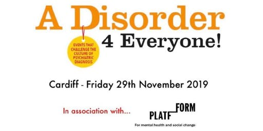 'A Disorder  for Everyone!' - Challenging the Culture of Psychiatric Diagnosis and  Exploring socially informed alternatives