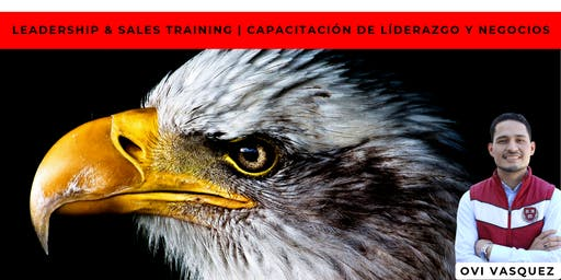 Leadership & Sales Training | Capacitación De Líderazgo y Negocios