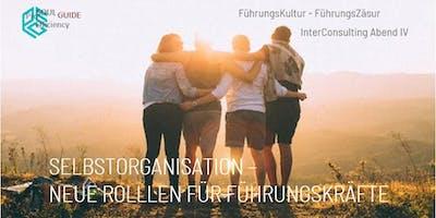 FührungsKultur/FührungsZäsur IV: SELBSTORGANISATION - neue Rollen für alle