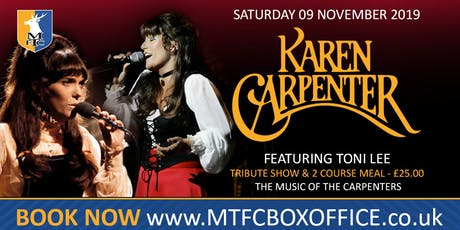 Karen Carpenter  So Close Tribute Show, Music Of The Carpenters By Toni Lee tickets