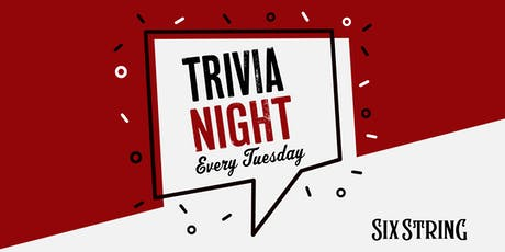 Trivia Tuesday at Six String Grill & Stage  tickets
