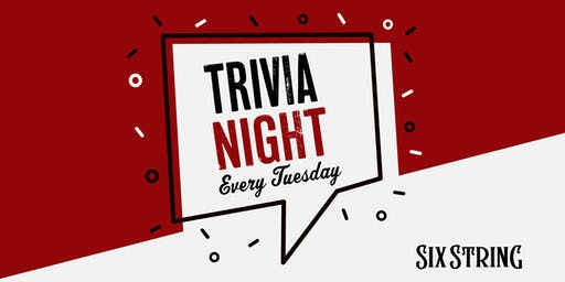 Trivia Tuesday at Six String Grill & Stage