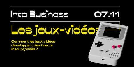Into Business - Les jeux-vidéos Tickets