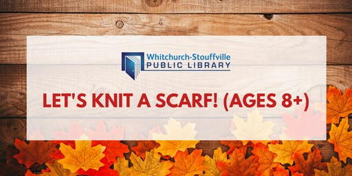 Let's Knit a Scarf! (ages 8+)