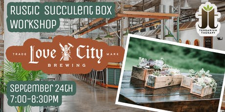Rustic Box Succulent Workshop at Love City Brewing tickets