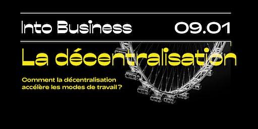 Into Business - La décentralisation