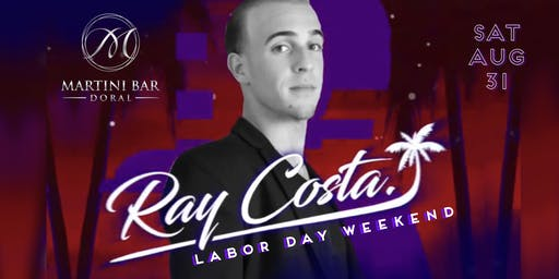 Labor Day Weekend with RAY COSTA