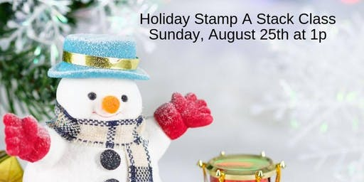 Holiday Stamp A stack Class