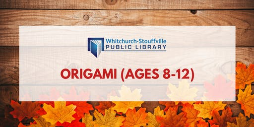 Origami (ages 8-12)