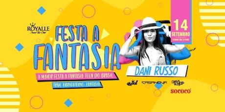 Festa Fantasia +  Dani Russo @ Royalle SP ingressos