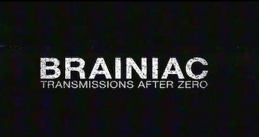 Brainiac: Transmissions After Zero