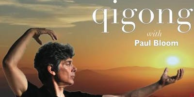 Classical Qigong with Paul Bloom: 12 Taoist RejuvenationsAwakening Your Spirit, Expressing It and Finding Harmonious Grace - Oct.-Dec., 2019