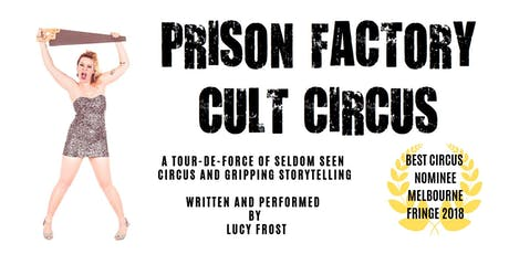 Prison Factory Cult Circus tickets