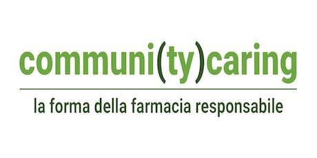 Communi(ty)caring - La forma della Farmacia Responsabile biglietti