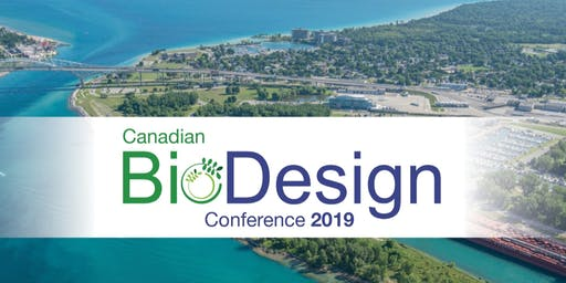 "The Canadian BioDesign Conference ""Enabling the Canadian Bioeconomy Strategy"""