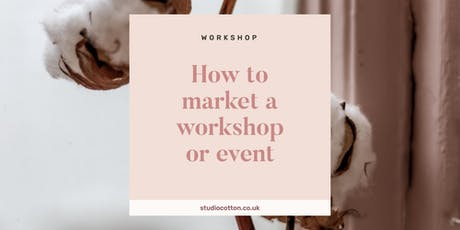 How to Market a Workshop or Event for Small Creative Businesses tickets