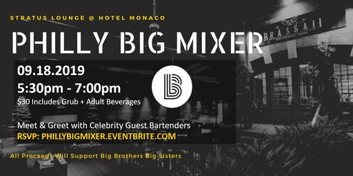 Philly Big Mixer w/ Celebrity Guest Bartenders