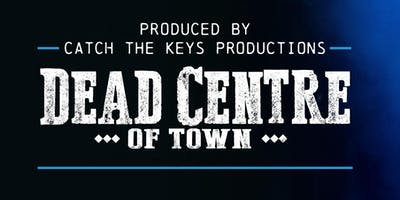Dead Centre of Town - Wednesday, Oct 23