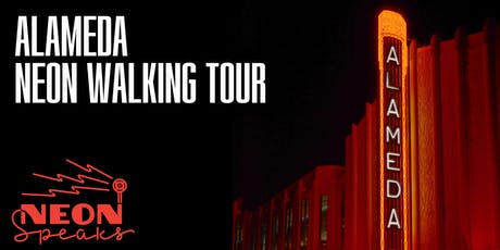 Alameda Neon Walking Tour tickets