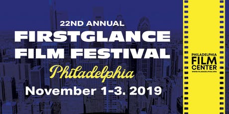 FirstGlance Film Fest Philadelphia 22  tickets