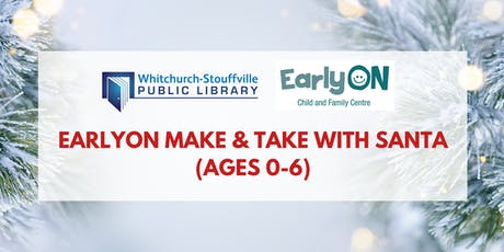 EarlyON Make & Take with Santa (ages 0-6) tickets