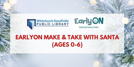 EarlyON Make & Take with Santa (ages 0-6)