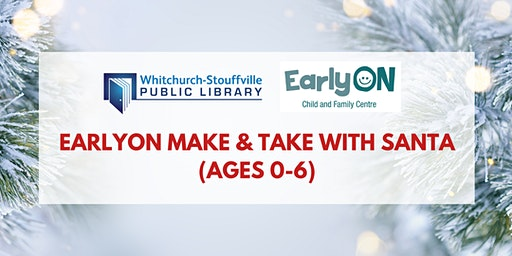 EarlyON Make & Take with Santa (ages 0-6)