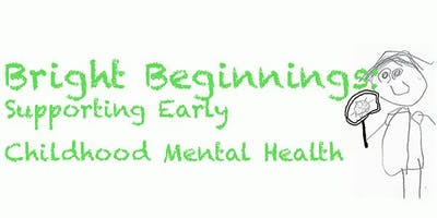 Bright Beginnings: Supporting Early Childhood Mental Health Conference