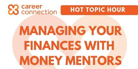 Hot Topics Hour: Managing Your Finances with Money Mentors tickets