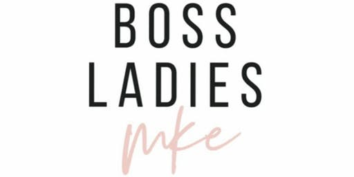 Boss Ladies MKE August Meetup
