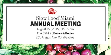 Slow Food Miami Annual Meeting tickets