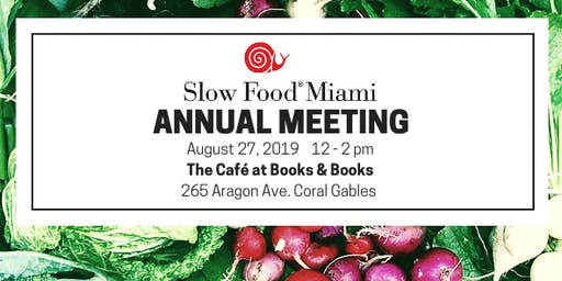 Slow Food Miami Annual Meeting