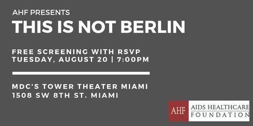 Screening of THIS IS NOT BERLIN presented by AHF