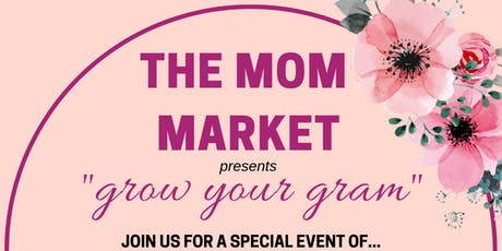 The Mom Market - Grow Your Gram tickets