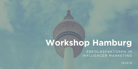 Workshop - Erfolgsfaktoren im Influencer Marketing | betahaus, Hamburg Tickets