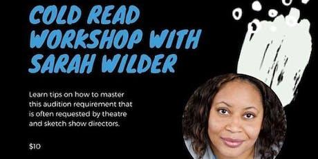 Cold Read Workshop with Sarah Wilder tickets
