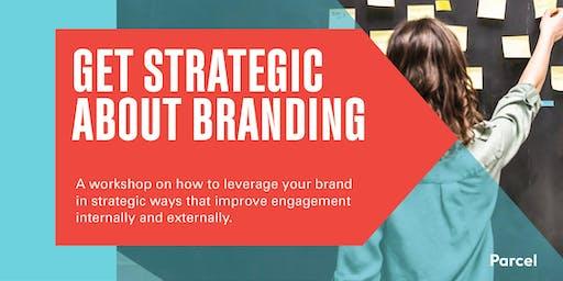 Get strategic about branding