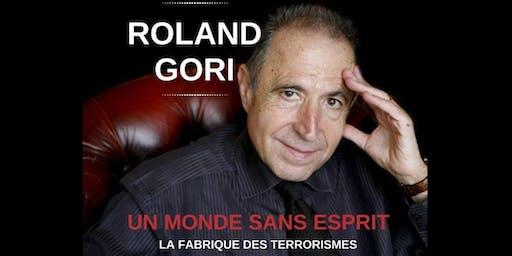Conférence - R.Gori-  Un monde sans esprit : la fabrique des terrorismes