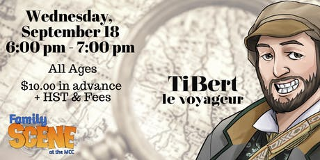 Family Scene: TiBert le Voyageur tickets