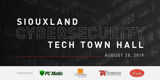 Siouxland Cybersecurity Tech Town Hall Presented by PC Matic and the Siouxland Chamber of Commerce