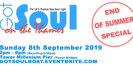 Got Soul On The Thames (End of Summer) Boat Party - Sun 8th Sep 2019 tickets