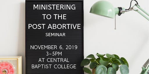 Ministering to the Post Abortive Seminar