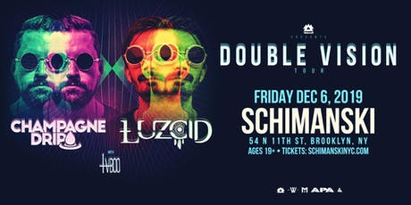 Double Vision Tour: Champagne Drip & Luzcid tickets