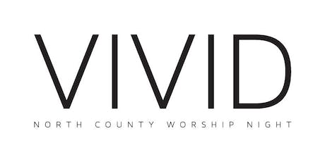 VIVID: North County Worship Night tickets
