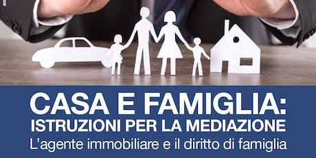 Casa e famiglia: istruzioni per la mediazione biglietti