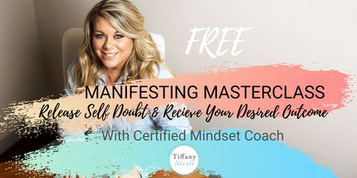 FREE Manifesting Masterclass: Release Self-Doubt & Receive Your Desired Outcome
