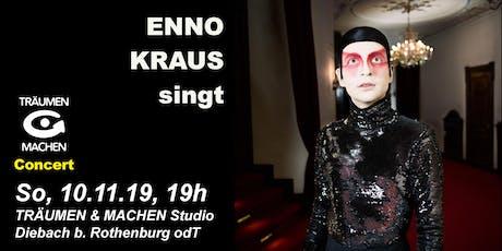TRÄUMEN & MACHEN Concert: ENNO KRAUS singt Tickets