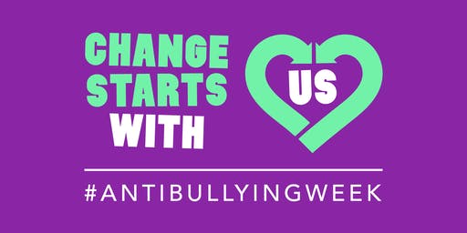 CHANGE STARTS WITH US: Anti-Bullying Week 2019 Training